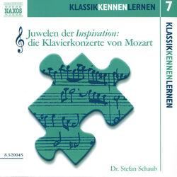 Klassik Kennen Lernen 7: Juwelen Der Inspiration: Die Klavierkonzerte Von Mozart