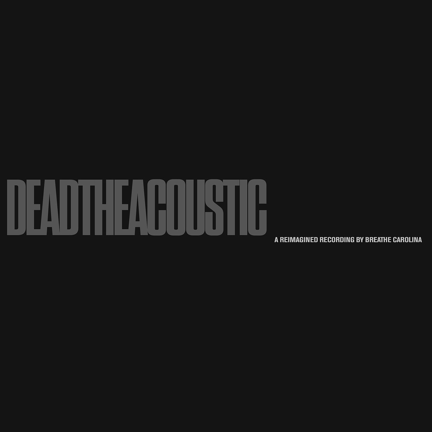 Breathe Carolina - DEADTHEACOUSTIC [EP] (2019)