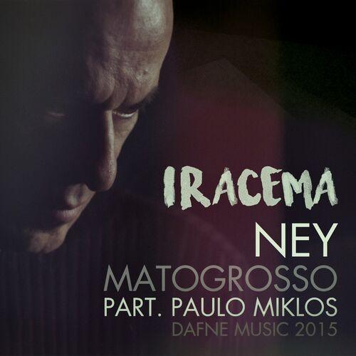 Baixar Música Iracema – Single – Ney Matogrosso, Ney Matogrosso & Paulo Miklos (Featuring), Paulo Miklos (2015) Grátis