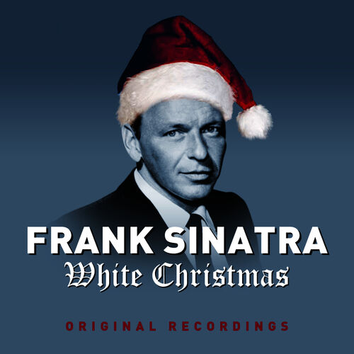frank sinatra white christmas bonus tracks musikstreaming lyssna i deezer - Frank Sinatra White Christmas