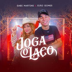 Música Joga o Laço - Gabi Martins (Com João Gomes) (2021)