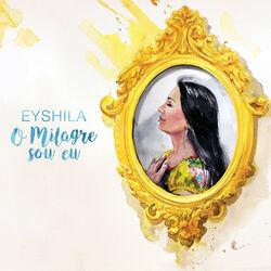 Baixar Eyshila – O Milagre Sou Eu (CD) 2016 Grátis