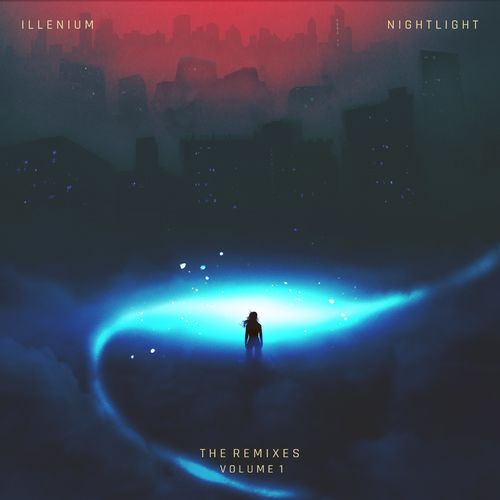 Illenium - Nightlight: The Remixes, Vol. 1 [EP]