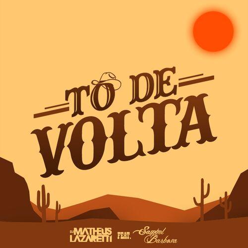 Baixar Música Tô de Volta – Single – DJ Matheus Lazaretti, Samuel Barbosa (2016) Grátis