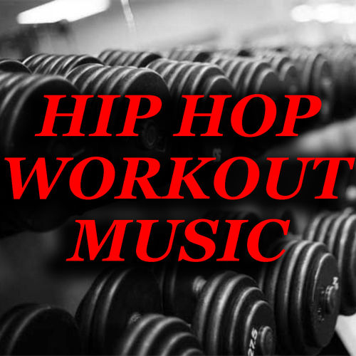 Various Artists: Hip Hop Workout Music - Music Streaming - Listen on