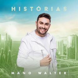 CD Mano Walter - Histórias 2020 - Torrent download