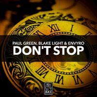 Don't Stop - PAUL GREEN-BLAKE LIGHT-ENVYRO