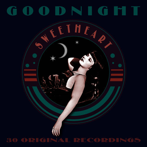 Various Artists Goodnight Sweetheart 30 Original Recordings