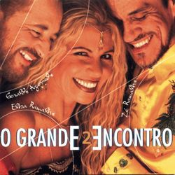 Elba Ramalho, Zé Ramalho, Geraldo Azevedo – O Grande Encontro II 1997 CD Completo