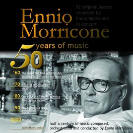 Ennio Morricone - 50 Years of Music (92 Original Scores Recorded By Ennio Morricone in Concert)