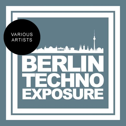 Various Artists: Berlin Techno Exposure - Music Streaming