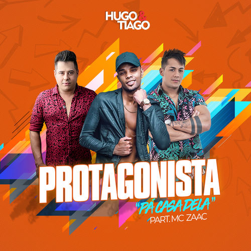 Baixar Música Protagonista (Pá Casa Dela) – Hugo E Tiago, Mc Zaac (2019) Grátis