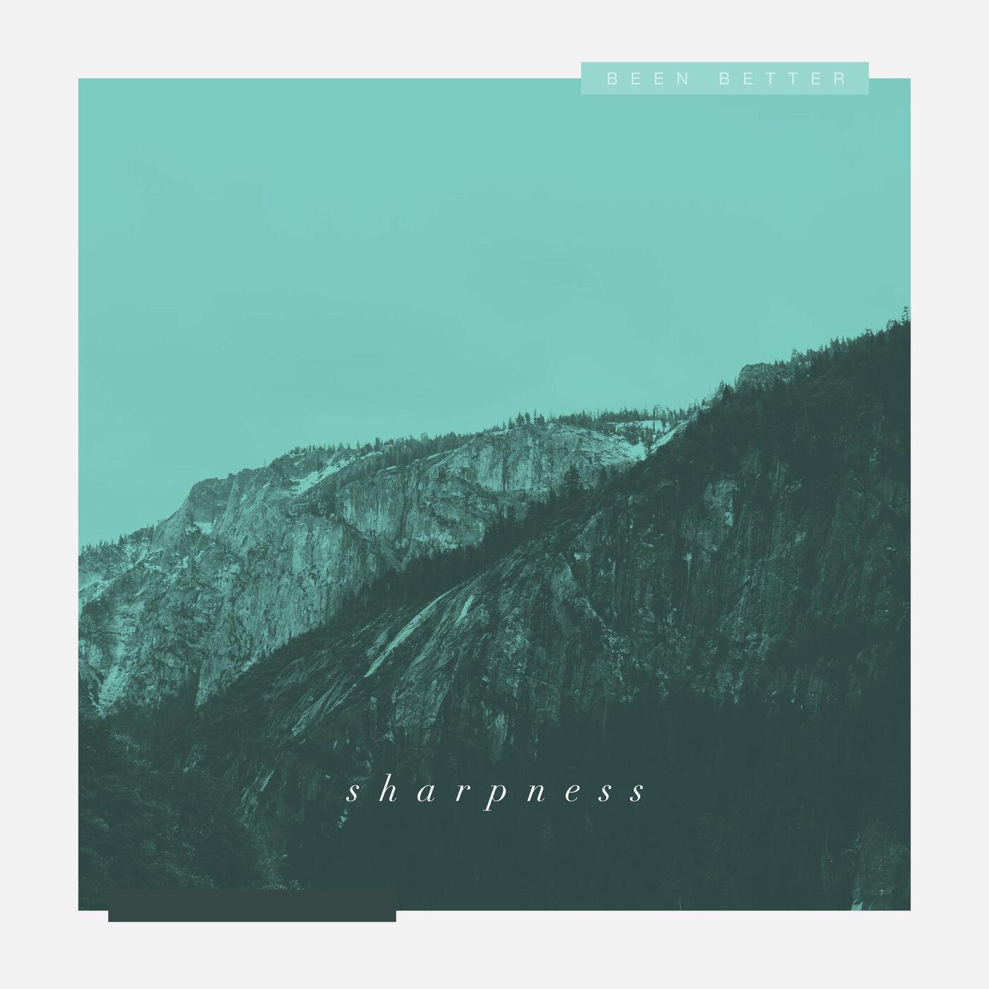 Been Better - Sharpness [single] (2020)