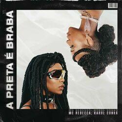 A Preta é Braba – Mc Rebecca e Karol Conka