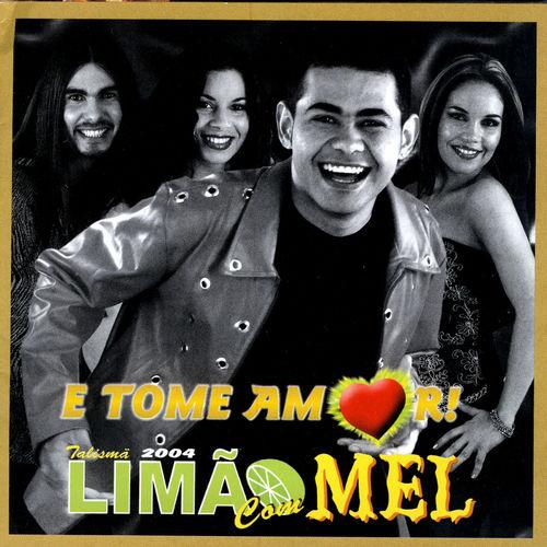 Baixar CD E Tome Amor – Limão Com Mel (2004) Grátis