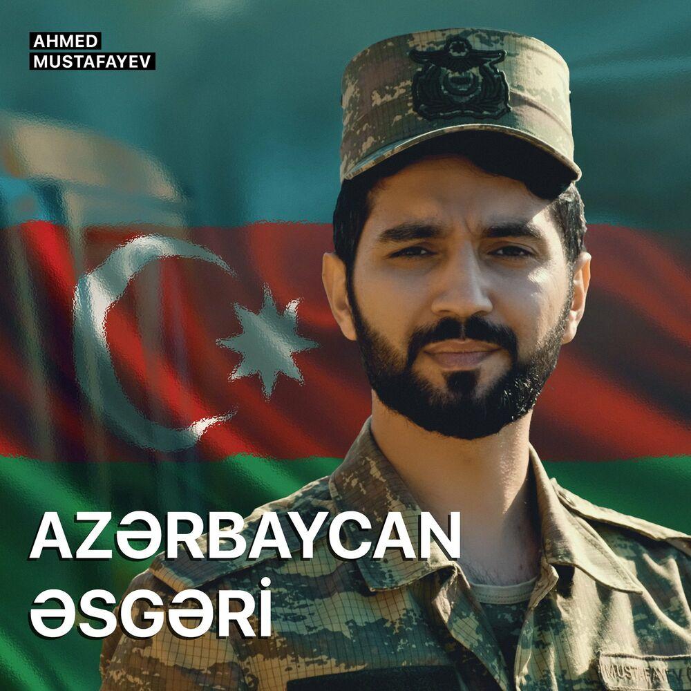 Ahmed Mustafayev - Azərbaycan Əsgəri