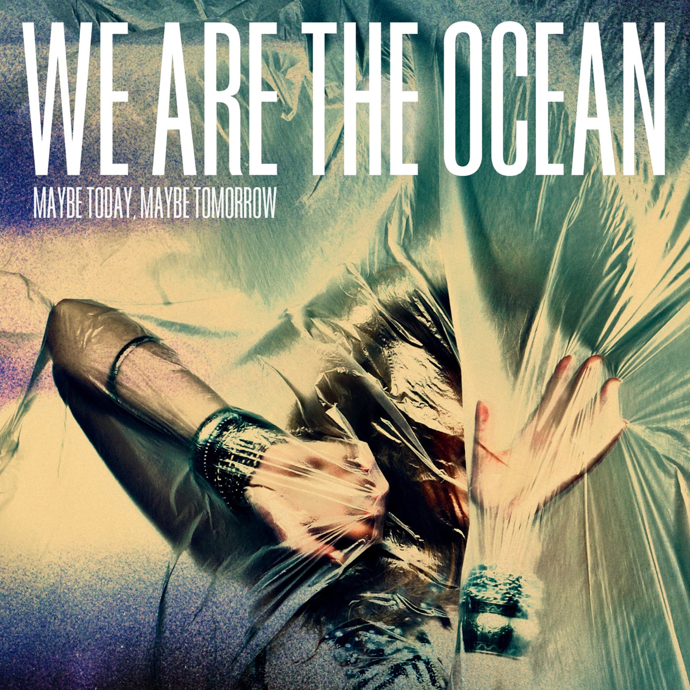 We Are The Ocean - Maybe Today, Maybe Tomorrow (2012)