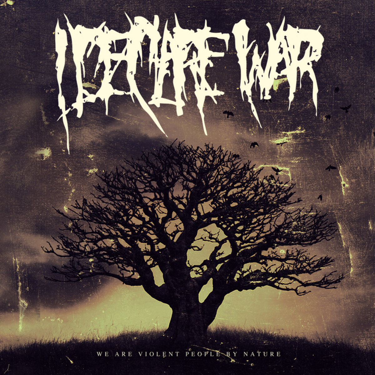 I Declare War - We Are Violent People By Nature (2014)