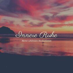 Innere Ruhe: Meine schönsten Meditationen (Achtsam leben, gelassen bleiben, innere Unruhe & Stress bewältigen) Audiobook