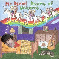Mr. Daniel Dreams of Unicorns