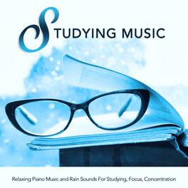 Study Music & Sounds: Studying Music: Relaxing Piano Music