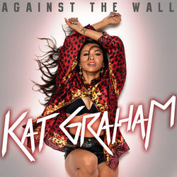 Kat Graham – Against The Wall 2012 CD Completo
