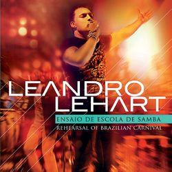 Leandro Lehart – Ensaio de Escola de Samba 2012 CD Completo