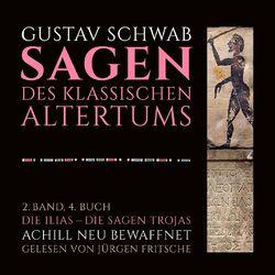 Die Sagen des klassischen Altertums, Band 2: Die Ilias - Die Sagen Trojas
