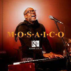 Kleber Lucas – Mosaico Volume 1 + Playback (2019) CD Completo