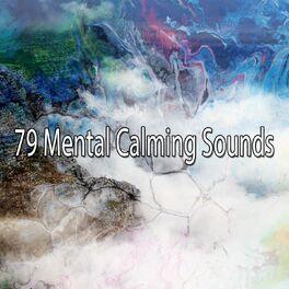 Album cover of 79 Mental Calming Sounds