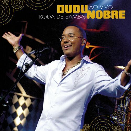 Baixar CD Roda De Samba Ao Vivo (Live) – Dudu Nobre (2010) Grátis