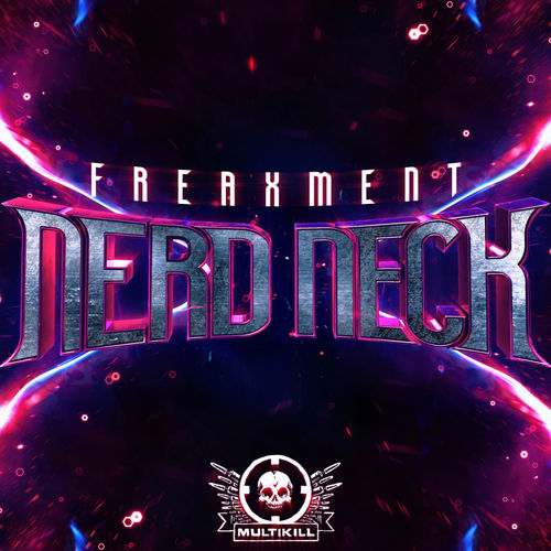 Freaxment - Nerd Neck EP 2019