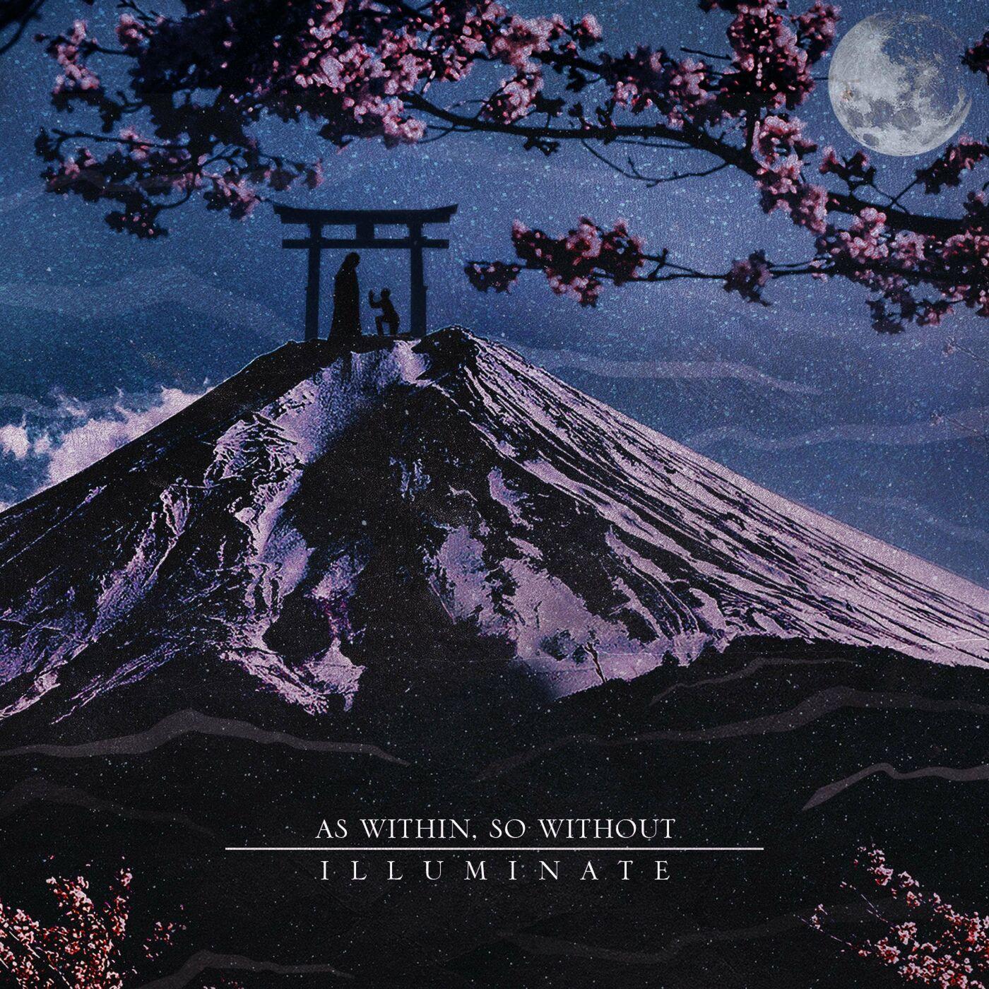 As Within, So Without - Illuminate [single] (2021)