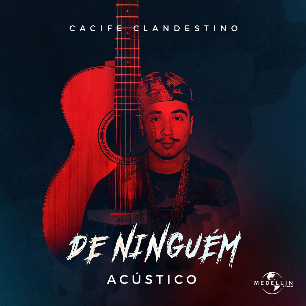 Baixar De Ninguém (Acústico), Baixar Música De Ninguém (Acústico) - Cacife Clandestino 2017, Baixar Música Cacife Clandestino - De Ninguém (Acústico) 2017