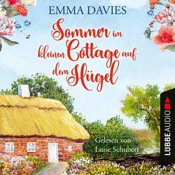 Sommer im kleinen Cottage auf dem Hügel (Ungekürzt)