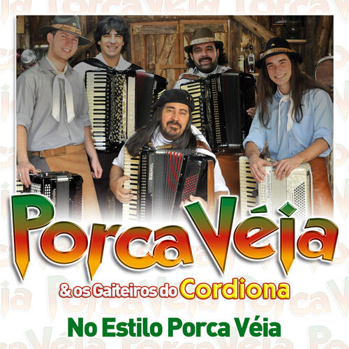 Baixar CD No Estilo Porca Véia – Porca Véia, Os Gaiteiros do Cordiona (2016) Grátis
