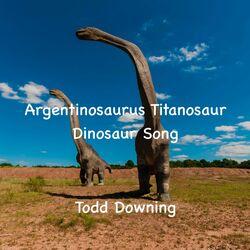 Argentinosaurus Titanosaur Dinosaur Song