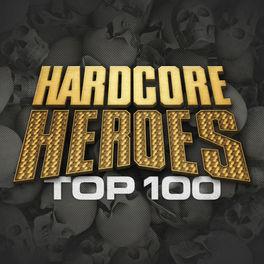 Album cover of Hardcore Heroes Top 100