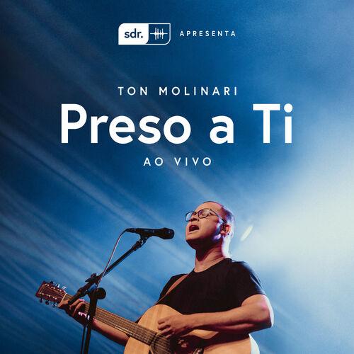 Baixar Música Preso a Ti (Ao Vivo) – Ton Molinari (2018) Grátis