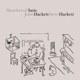 John Hackett/Steve Hackett - Sketches of Satie