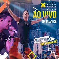 Rubinho Oz Bambaz – Ao Vivo em Salvador 2018 CD Completo