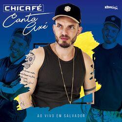 Download Chicafé - Canta Axé (Ao Vivo em Salvador) 2018