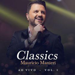 Download Maurício Manieri - Classics, Vol. 1 (Ao Vivo) 2020