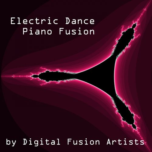 Digital Fusion Artists: Modern Instrumental Electronic Dance