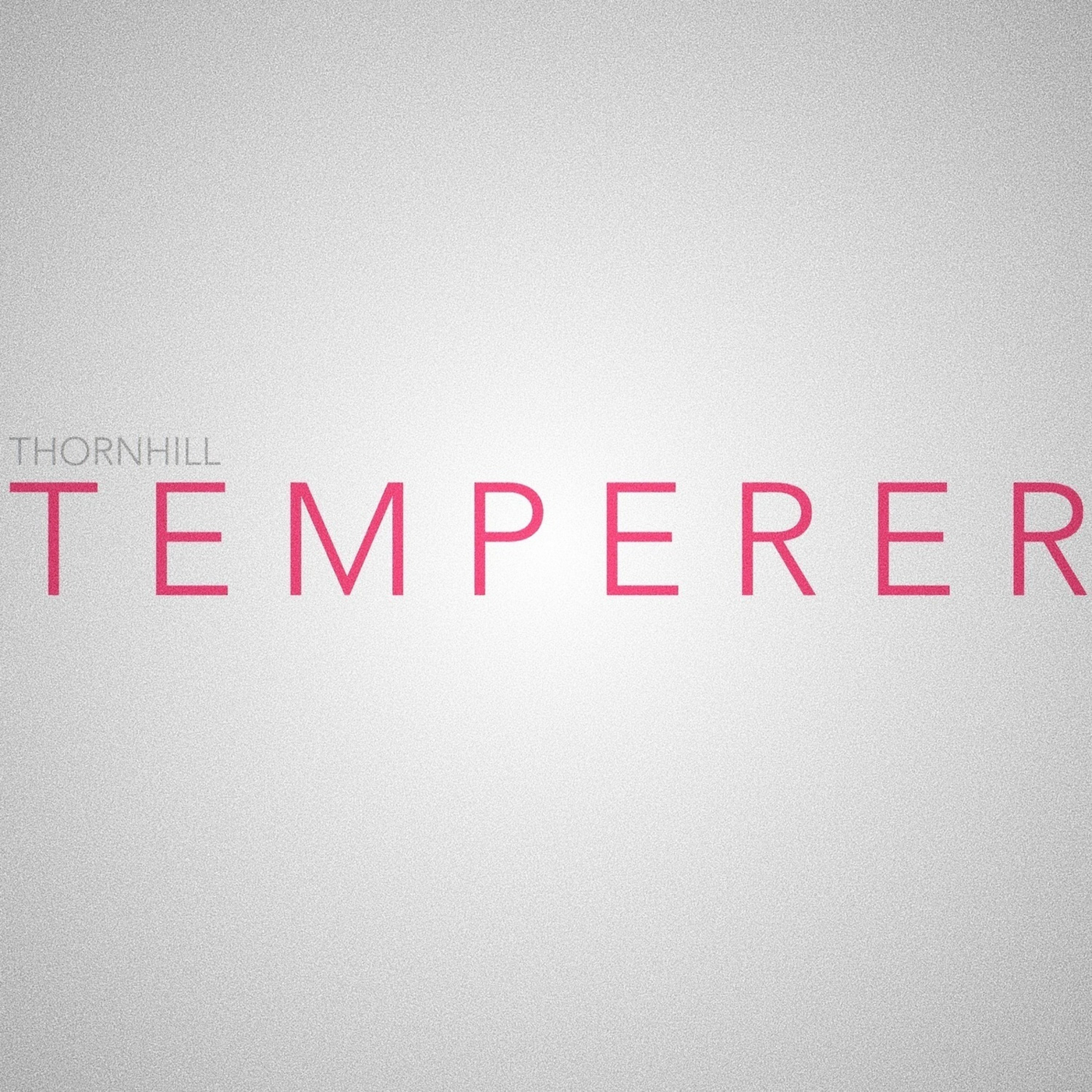 Thornhill - Temperer [single] (2017)