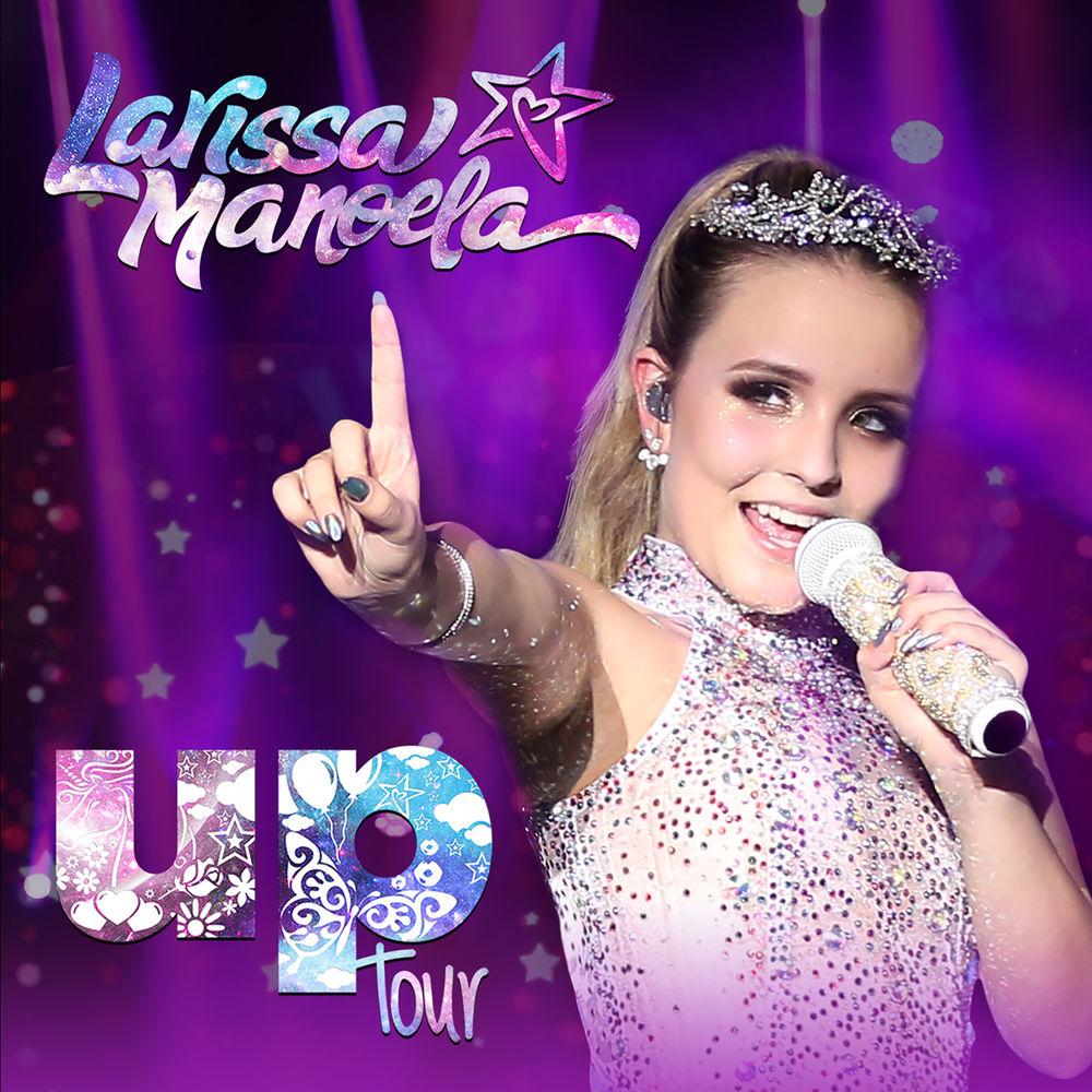 Baixar Up Tour Ao Vivo, Baixar Música Up Tour Ao Vivo - Larissa Manoela 2017, Baixar Música Larissa Manoela - Up Tour Ao Vivo 2017