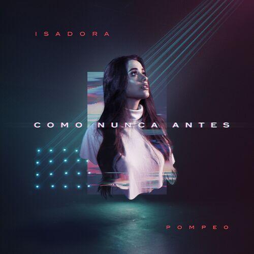 Baixar Música Como Nunca Antes – Isadora Pompeo (2018) Grátis