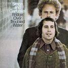 Simon and Garfunkel - Bridge Over Troubled Water