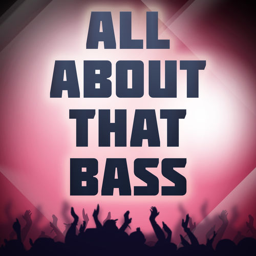 all about that bass The pastel-colored video for all about that bass became an online sensation, racking up over 1,600,000 views on youtube within a month of its debut in june 2014 soon, all about that bass stormed up the billboard hot 100, reaching the pole position not only in the us but throughout the world.