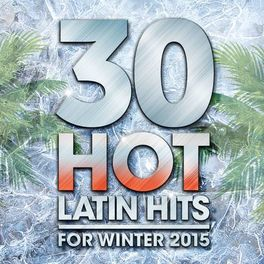 Album cover of 30 Hot Latin Hits for Winter 2015